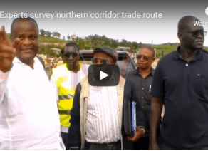 Experts survey northern corridor trade route